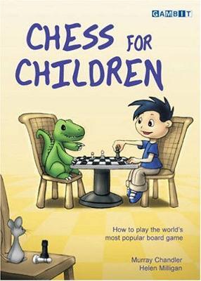 Chess for Children by Murray Chandler, Helen Milligan