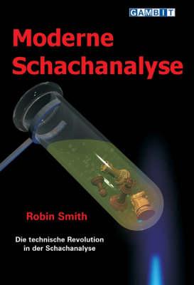 Moderne Schachanalyse by Robin Smith