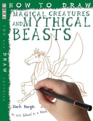 How To Draw Fantastic Beasts by Mark Bergin