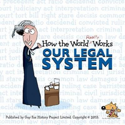 How the World Really Works: Our Legal System by Guy Fox, UBS Investment Bank