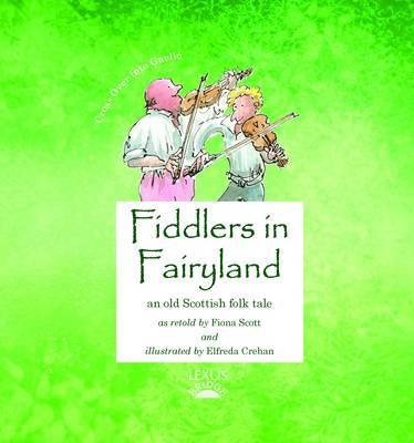 Fiddlers in Fairyland by Fiona Scott
