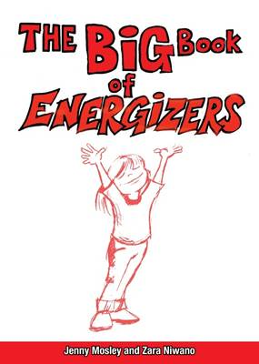 The Big Book of Energizers by Jenny Mosley, Zara Niwano