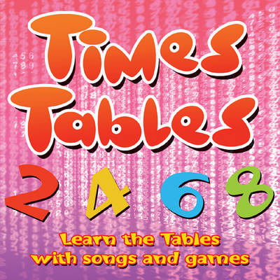 Times Tables Learn the Tables with Songs and Games by