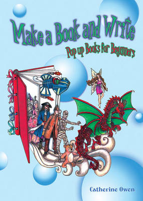 Make a Book and Write Pop Up Books for Beginners by Catherine Owen