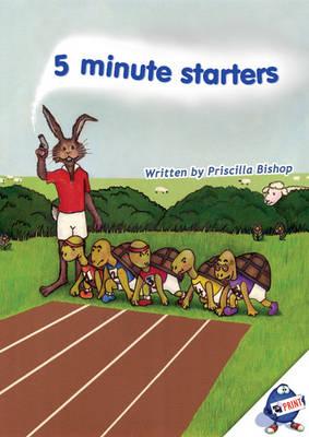 5 Minute Starters by Priscilla Bishop