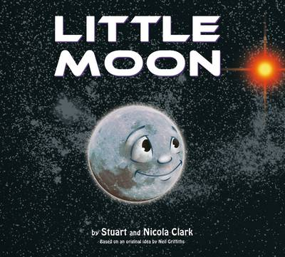 Little Moon by Stuart Clark, Nicola Clark