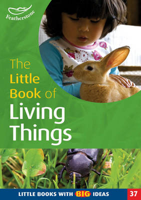The Little Book of Living Things Little Books with Big Ideas by Linda Thornton, Pat Brunton