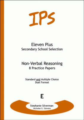 Eleven Plus Non-verbal Reasoning Practice Papers Dual Format 8 Thirty Minute Practice Papers by Stephanie Silverman, Nicholas Geoffrey Stevens