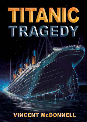 Titanic Tragedy by Vincent McDonnell
