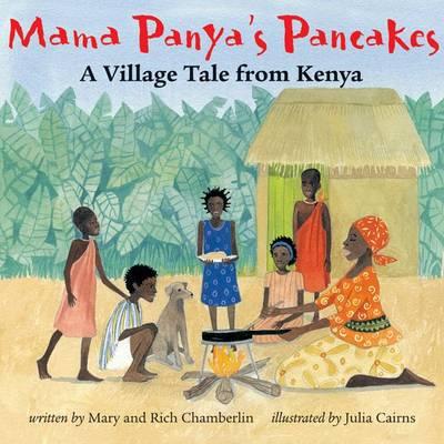 Mama Panya's Pancakes A Village Tale from Kenya by Mary Chamberlin, Richard Chamberlin