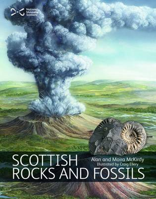 Scottish Rocks and Fossils by Alan McKirdy, Moira McKirdy