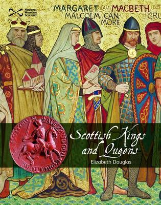 Scottish Kings and Queens by Elizabeth Douglas