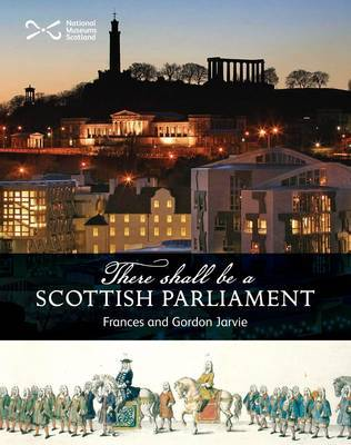 'There Shall be a Scottish Parliament' by Frances Jarvie, Gordon Jarvie