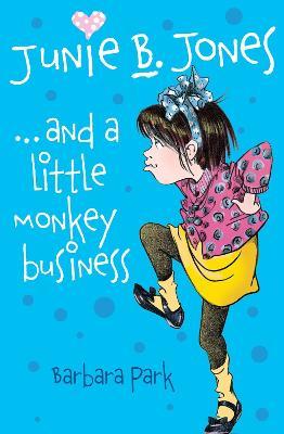 Junie B Jones and a Little Monkey Business by Barbara Park