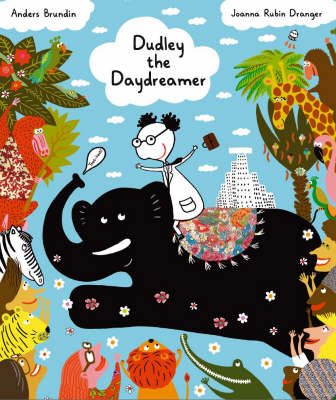 Dudley the Daydreamer by Anders Brundin