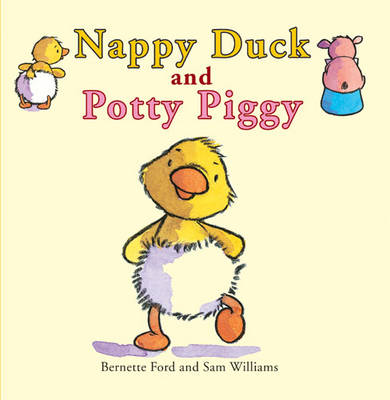 Nappy Duck and Potty Piggy by Bernette Ford