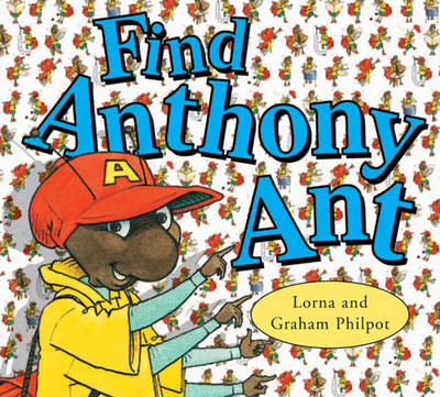 Find Anthony Ant by Graham Philpot, Lorna Philpot