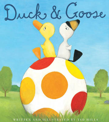 Duck and Goose by Tad Hills