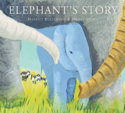 Elephant's Story by Harriet Blackford