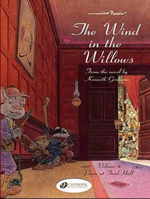 The Wind in the Willows Panic at Toad Hall by Kenneth Grahame, Michel Plessix