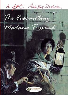 The Fascinating Madame Tussaud by Andre-Paul Duchateau, Rene Follet