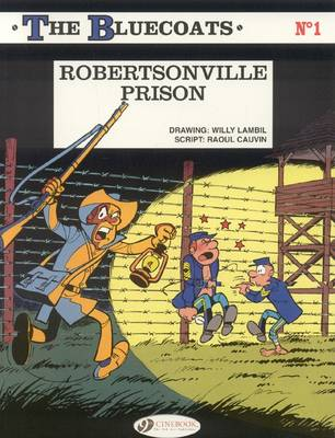 The Bluecoats Robertsonville Prison by Raoul Cauvin