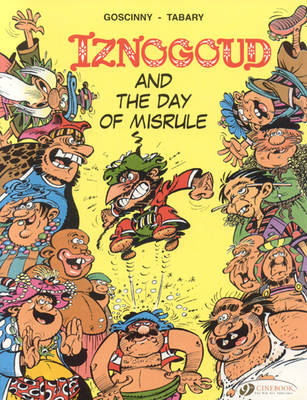 Iznogoud Iznogoud and the Day of Misrule Iznogoud and the Day of Misrule by Goscinny