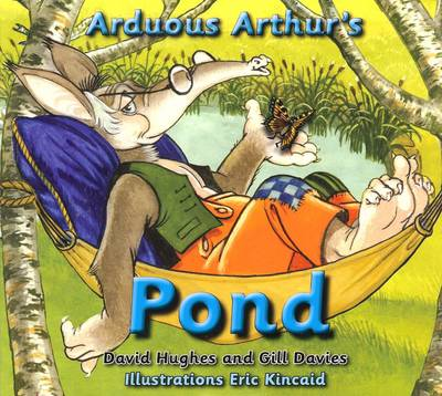 Arduous Arthur's Pond by Gill Davies, David Hughes