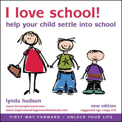 I Love School Help Your Child to Settle in to School by Lynda Hudson