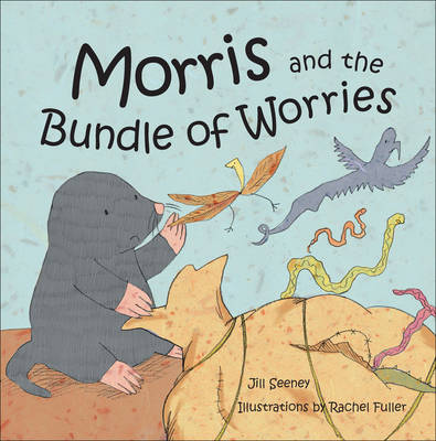 Morris and the Bundle of Worries by Jill Seeney