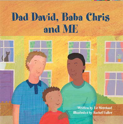 Dad David, Baba Chris and Me by Ed Merchant