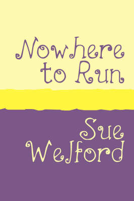 Nowhere to Run by Sue Welford