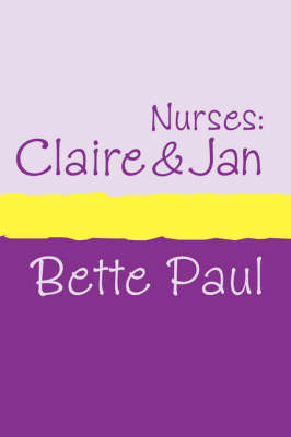 Nurses: Claire and Jan by Bette Paul