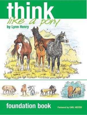 Think Like a Pony Foundation Book by Lynn Henry