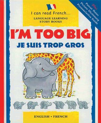 I'm Too Big Je Suis Trop Gros by Lone Morton