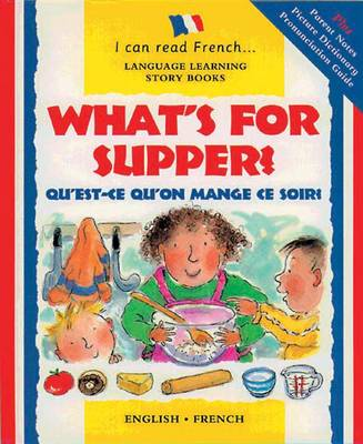 What's for Supper? Qu'est-ce Qu'on Mange Ce Soir? by Mary Risk