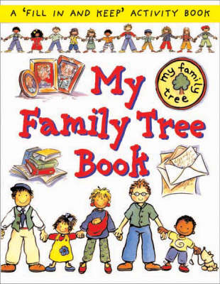 My Family Tree Book by Catherine Bruzzone, Lone Morton