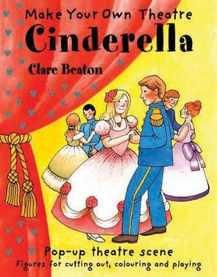 Make Your Own Theatre: Cinderella by Clare Beaton