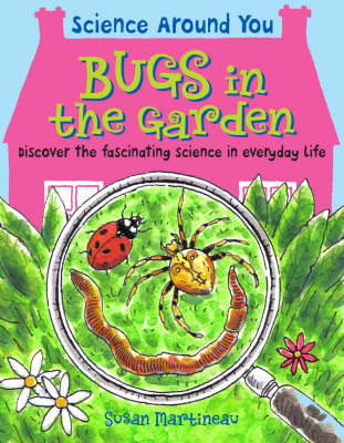Bugs in the Garden by Susan Martineau