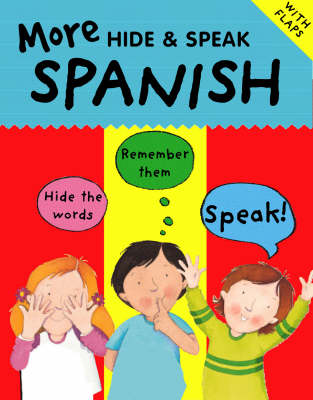 More Hide and Speak Spanish by Catherine Bruzzone, Sam Hutchinson
