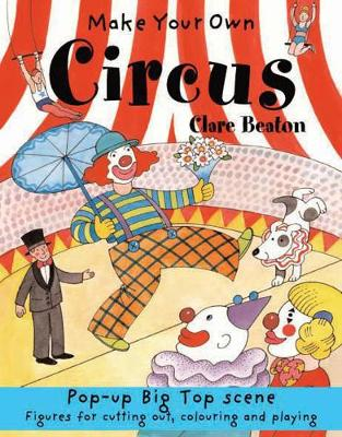 Make Your Own Circus by Clare Beaton