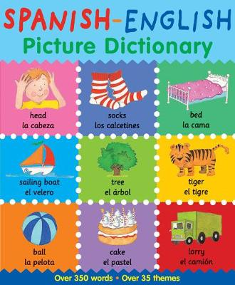 Spanish-English Picture Dictionary by Catherine Bruzzone, Louise Millar