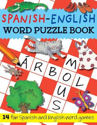 Spanish-English Word Puzzle Book by Catherine Bruzzone, Rachel Croxon, Louise Millar