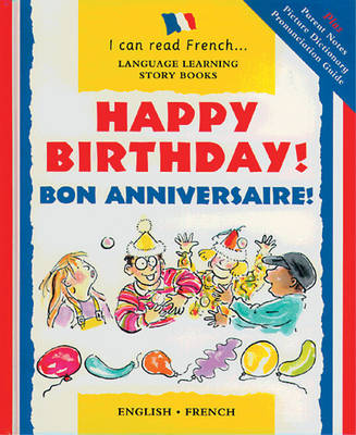 Happy Birthday! Bon Anniversaire! by Mary Risk