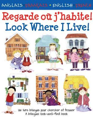 Regarde Ou J'habite! Look Where I Live! by Catherine Bruzzone