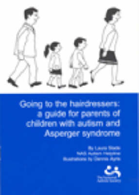Going to the Hairdressers A Guide for Children with Autism and Asperger Syndrome by Laura Slade