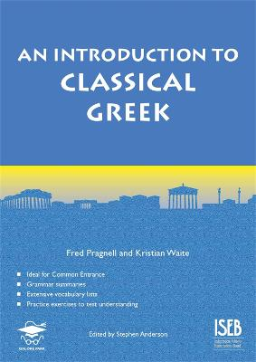An Introduction to Classical Greek by Kristian Waite, Fred Pragnell