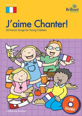 J'aime Chanter! 20 French Songs for Young Children by Catherine Barlow