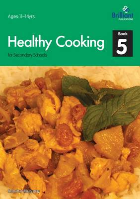 Healthy Cooking for Secondary Schools, Book 5 by Sandra Mulvaney