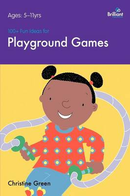 100+ Fun Ideas for Playground Games by Christine Green